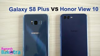 Honor View 10 vs Samsung Galaxy S8 Plus Speed and Camera Comparison