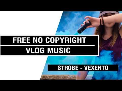 Strobe - Vexento  [FREE No Copyright Vlog Music ]⚡🎧🔥