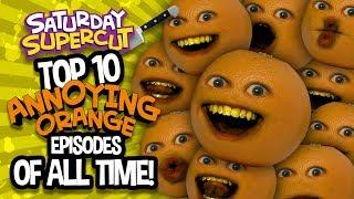 TOP 10 ANNOYING ORANGE VIDEOS OF ALL TIME! (Saturday Supercut)