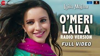 O'Meri Laila - Radio Version   Full Video   Laila Majnu   Avinash T, Tripti D   Joi Barua   Irshad K