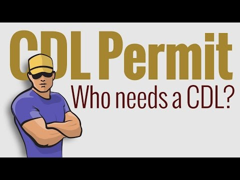 CDL Permit: Who needs a CDL?