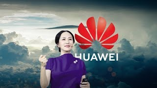 Huawei CFO case: What does it mean for China, Canada & U.S.?