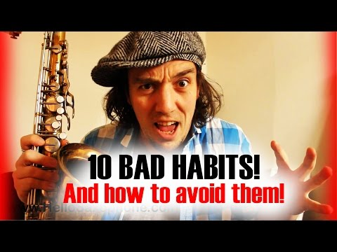 Saxophone - 10 bad habits that hold back beginning saxophone players - and how to avoid them!