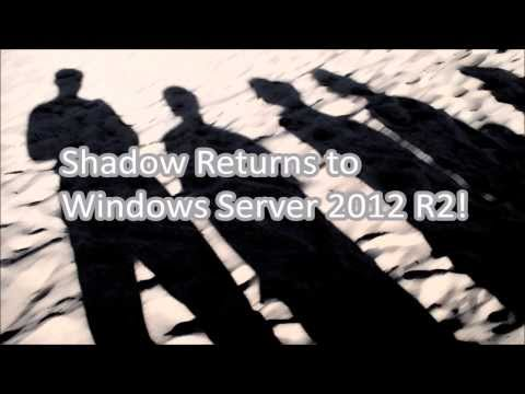 The Return of Shadowing to Windows Server 2012 R2 Remote Desktop Services