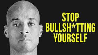 STOP BULLSH*TTING YOURSELF – Navy SEAL David Goggins