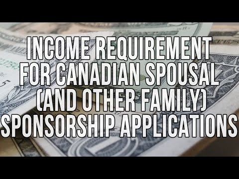 INCOME REQUIREMENT FOR CANADIAN SPOUSAL (AND OTHER FAMILY) SPONSORSHIP APPLICATIONS