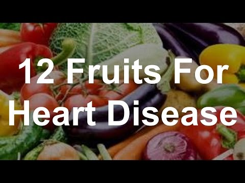 12 Fruits For Heart Disease - Foods That Prevent Heart Disease