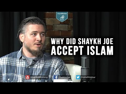 Why did Shaykh Joe Accept ISLAM