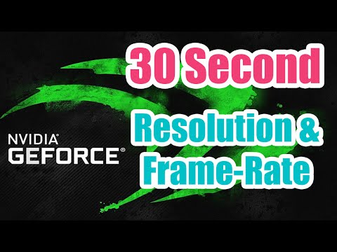 How to Change Recording Resolution and FPS / Framerate in New Geforce Experience (Windows 10)