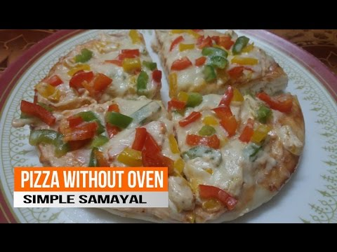 PIZZA WITHOUT OVEN | IN TAMIL | பீட்ஸா | HOW TO MAKE  | SIMPLE SAMAYAL |