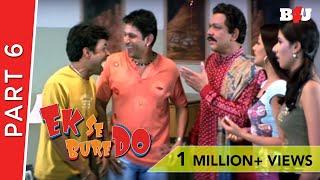 Ek Se Bure Do   Part 6   Arshad Warsi, Rajpal Yadav, Anita Hassanandani   Full HD 1080p