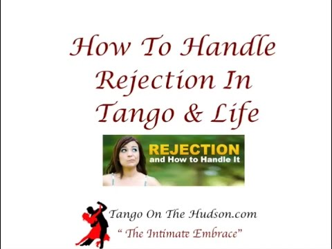 Rejection and How To Handle In Tango & Life