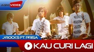 J-Rocks feat. Prisa - Kau Curi Lagi | Official Music Video