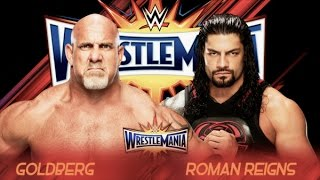 Goldberg vs Roman Reigns Wrestlemania 33 - promo HD