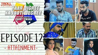 Download Yaar Jigree Kasooti Degree | Episode 12 - Attainment | Punjabi Web Series 2018 | Troll Punjabi Video