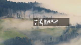 Pola & Bryson - Unsaid (feat. Blake)