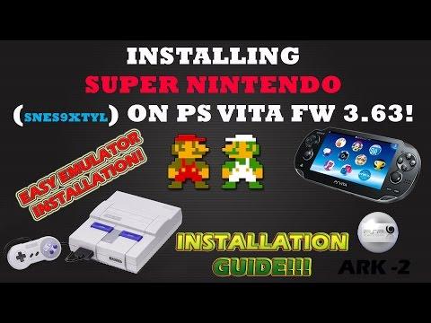 INSTALLING EMULATOR SUPER NINTENDO  (snes9xTYL) On PS Vita FW 3.63! Easy Install Guide!