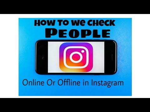 How to we check People online or offline in Instagram