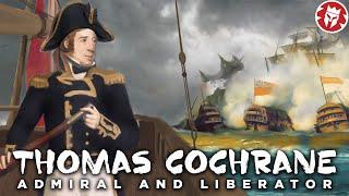 Thomas Cochrane: Craziest Sea Captain in History