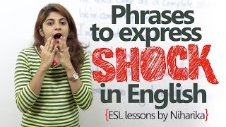 Learn English - English phrases to express shock.( Free English speaking lesson)