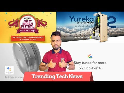 Amazon Great Indian Sale | Yu Yureka 2 Launch | Pixel 2 on 4th October | Bose with Google Assistant