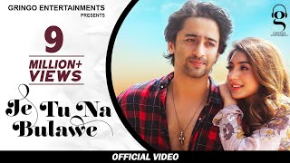 Je Tu Na Bulawe(Official Video) | Surya | Shaheer Sheikh | Priyanka Khera | New Songs 2020
