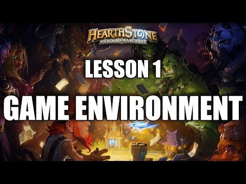 LESSON 1 - GAME ENVIRONMENT - HEARTHSTONE GUIDE FOR BEGINNERS