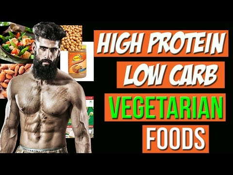 Top 8 HIGH PROTEIN LOW CARB VEGETARIAN BODYBUILDING INDIAN FOOD | Manage PROTEIN on VEGETARIAN DIET