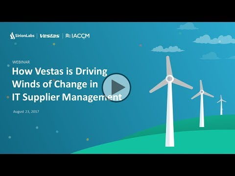 SirionLabs Webinar - How Vestas is Driving Winds of Change in IT Supplier Management