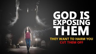 GOD IS EXPOSING THEM | THEY WANT TO HARM YOU | CUT THEM OFF | Powerful Motivational Video