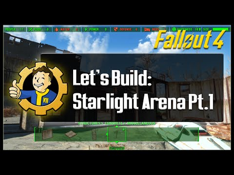 Fallout 4: Let's Build - Starlight Arena PT. 1