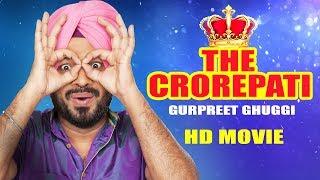 The Crorepati (Full Movie) Gurpreet Ghuggi | Latest Punjabi Movie 2017 | New Punjabi Movie 2017