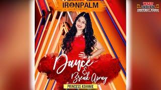 Princess Ashanie - Dance And Break Away (2021 Chutney Soca)