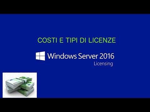 [WINDOWS] - #34 Licenze Windows Server 2016 - Come funzionano e quanto costano