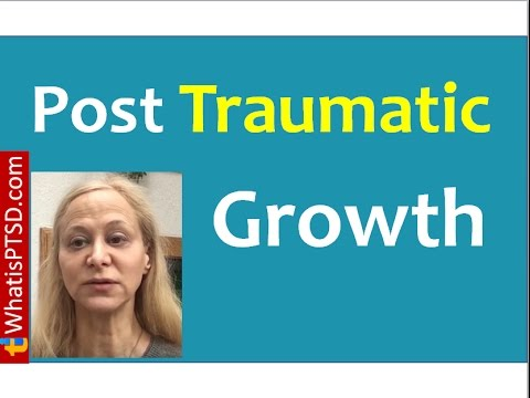 What is Post Traumatic Growth?