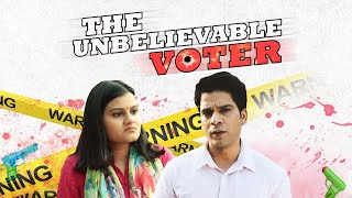 Unbelievable Voter | Election Special | Being Indian