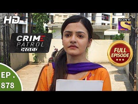 Crime Patrol Dastak - Ep 878 - Full Episode - 4th October