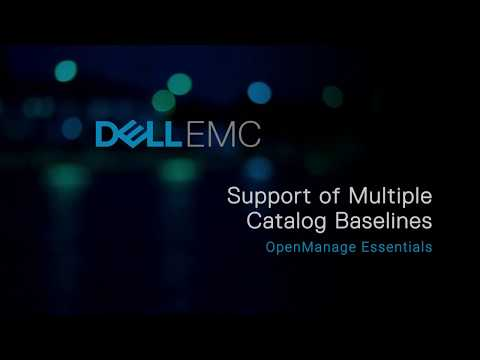 Support of Multiple Catalog Baselines in Dell EMC OpenManage Essentials