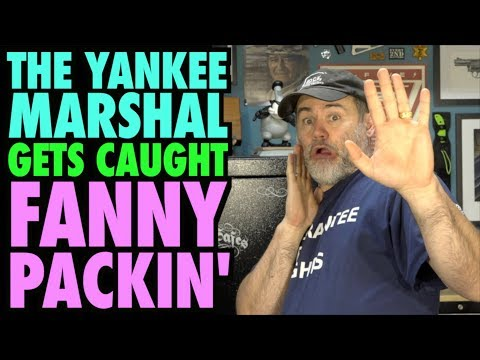 The Yankee Marshal Caught Fanny Packin