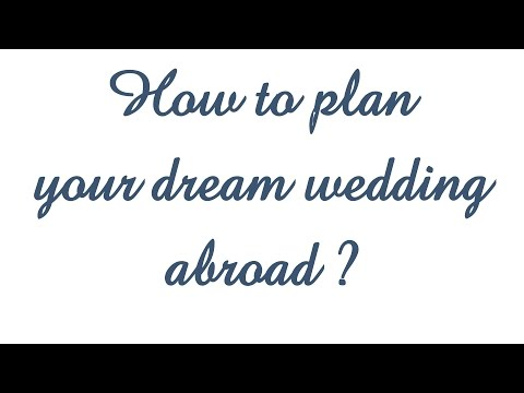 How to plan your dream wedding abroad