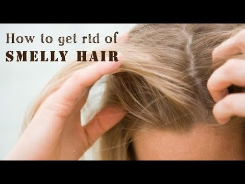 How to get rid of smelly hair