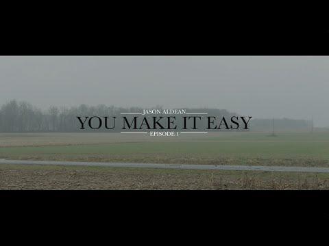 Jason Aldean: You Make It Easy - Episode 1