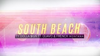 Ty Dolla $ign - South Beach ft. Quavo & French Montana [Lyric Video]
