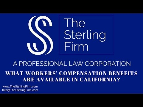 WHAT WORKERS' COMPENSATION BENEFITS ARE AVAILABLE IN CALIFORNIA?