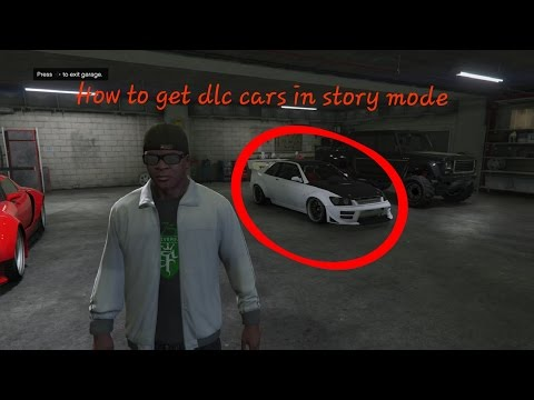 Gta V-How To Get DLC Cars In StoryMode (XBOX ONE & PS4) *PATCHED* 1.39