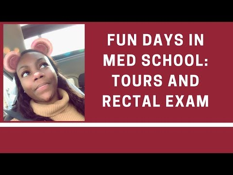 Fun Days in Med School   Interviewee Tours & Rectal Exam