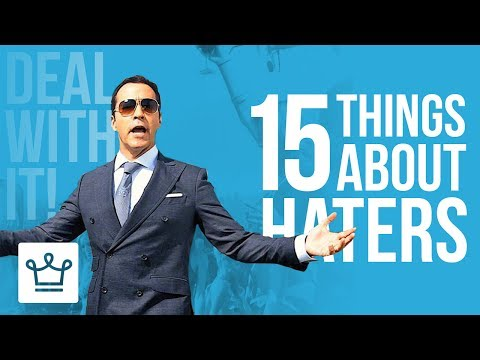15 Things You Should Know About Your Haters