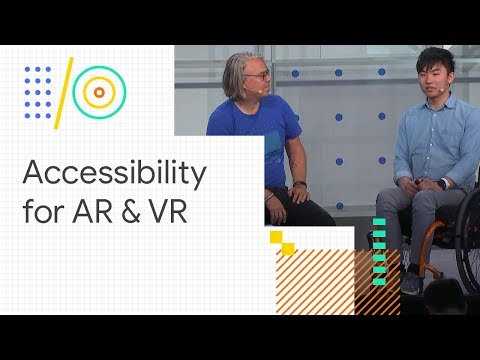 Accessibility for AR and VR (Google I/O '18)