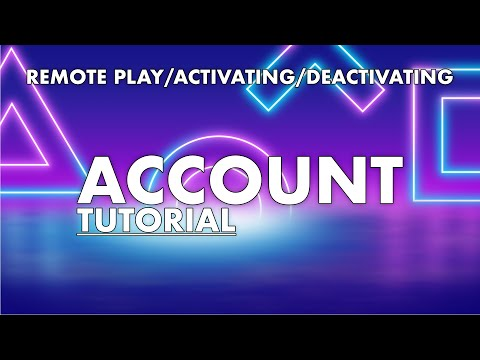 Remote Play/Activating/Deactivating Accounts