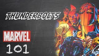 The Thunderbolts – Marvel 101
